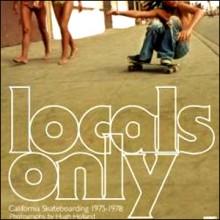 《Locals Only - 加州滑板记录1975-1978》